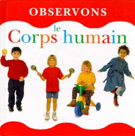 Observons le corps humain