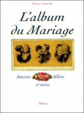 L'Album du Mariage. Amours,...