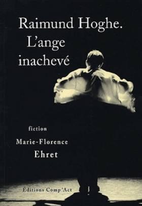 Raimund Hoghe. L'ange inachevé
