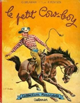 Gilbert Delahaye, Liliane Funcken et Fred Funcken - Le petit cow-boy