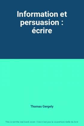 Information et persuasion :...