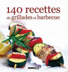 140 recettes de grillades...