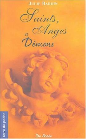 Saints, Anges et Démons :...