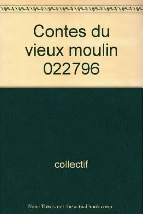 Contes du vieux moulin...