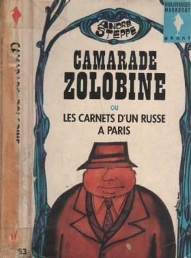 STEPPE (André) - Camarade Zolobine, ou les carnets d'un russe à Paris