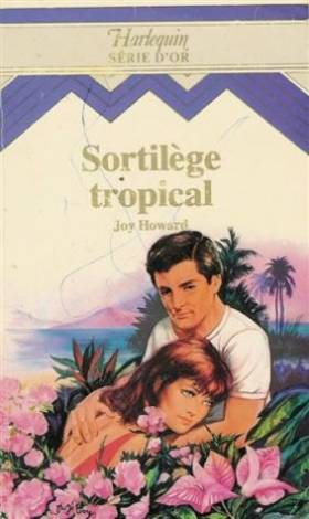 Sortilège tropical :...