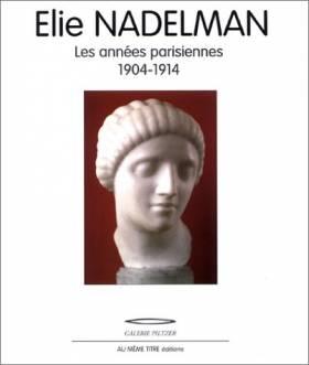 Elie Nadelman, les années...