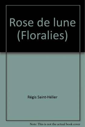 Régis Saint-Hélier - Rose de lune (Floralies)