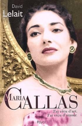 Maria Callas : J'ai vécu...