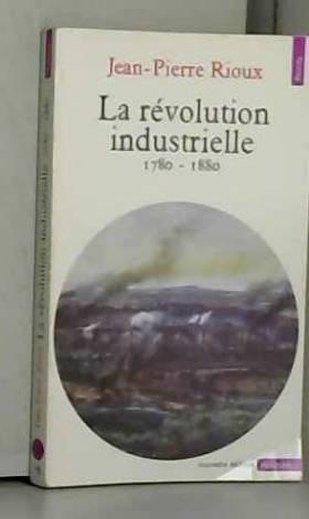 La Révolution industrielle,...