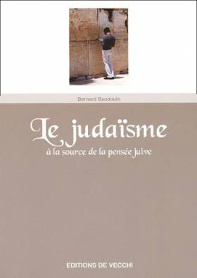 Le judaïsme. A la source de...