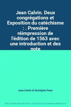 Jean Calvin. Deux...