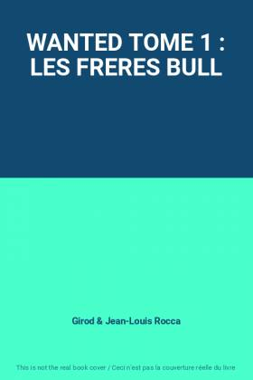 WANTED TOME 1 : LES FRERES...