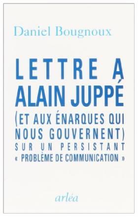 Lettre à Alain Juppé, et...