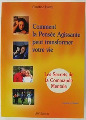 COMMENT LA PENSEE AGISSANTE...