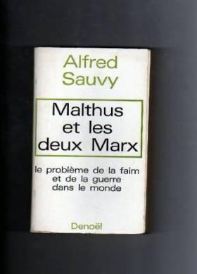 Sauvy Alfred - Malthus et les deux Marx