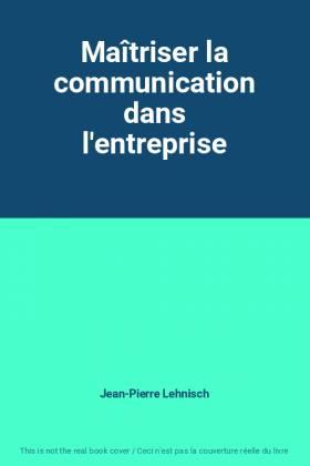 Maîtriser la communication...