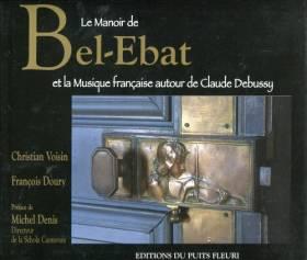 Le manoir de Bel- Ebat et...