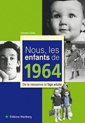 Nous, les enfants de 1964 :...