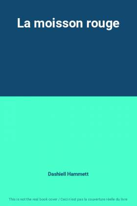 Dashiell Hammett - La moisson rouge