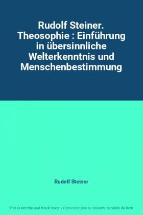 Rudolf Steiner. Theosophie...