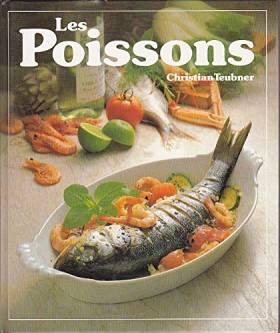 Les Poissons : 120 recettes...
