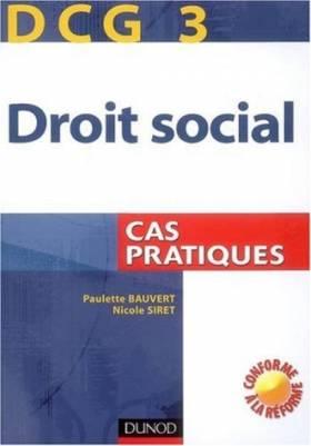 Paulette Bauvert et Nicole Siret - Droit social DCG3 : Cas pratiques