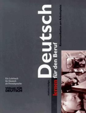 Adelheid Höffgen - Deutsch Lernen Fur Den Beruf: Lehrbuch