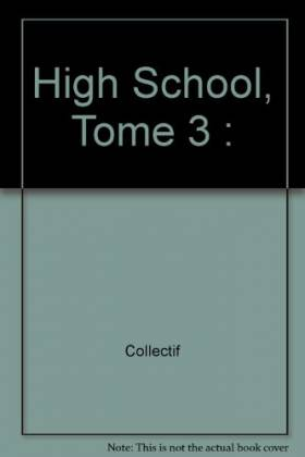 High School, Tome 3 :