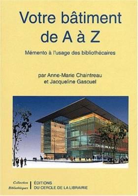 Votre bâtiment de A à Z....
