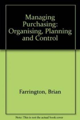 Managing Purchasing: Organising, Planning and Control