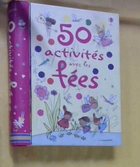 50 ACTIVITES AVEC LES FEES