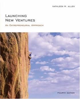 Kathleen Allen - Launching New Ventures: An Entrepreneurial Approach