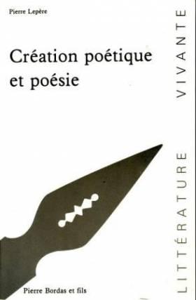 Création poétique et poésie...