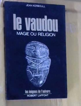 Le vaudou, magie ou religion?