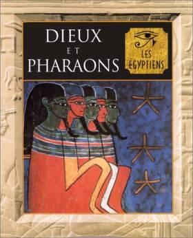 Dieux et pharaons - les...