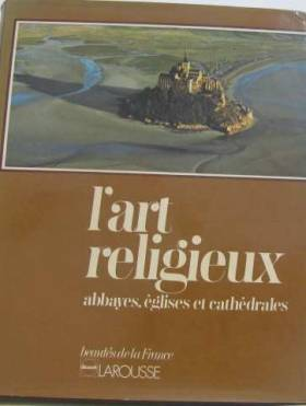 L'art religieux : abbayes,...