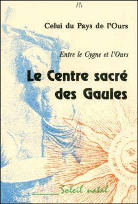 Le Centre Sacré Des Gaules...