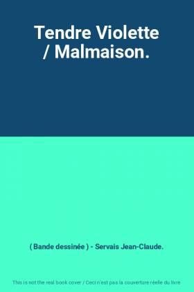 Tendre Violette / Malmaison.