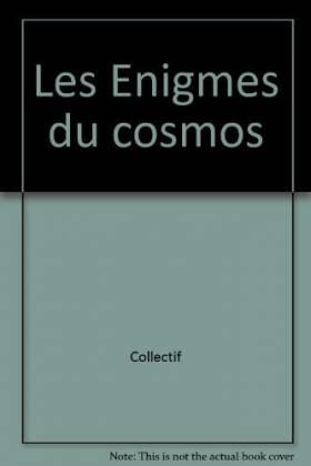 Les Enigmes du cosmos