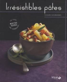 Irrésistibles pâtes -...
