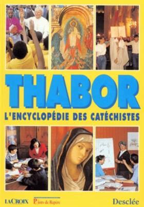 Thabor : l'encyclopédie des...
