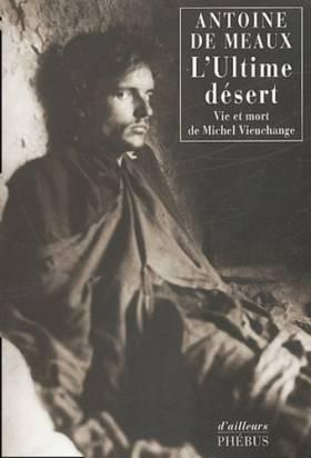 L'Ultime désert : Vie et...