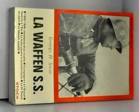 STEIN( George H.) - La Waffen S.S.