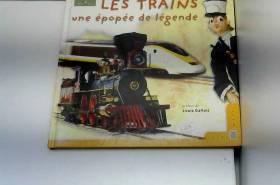 Les trains : Une épopée de...