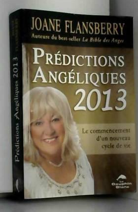 Prédictions Angéliques 2013...