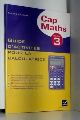 Cap Maths Cycle 3 éd. 2011...
