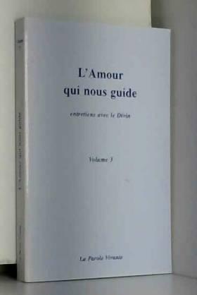 L'Amour Qui Nous Guide,...