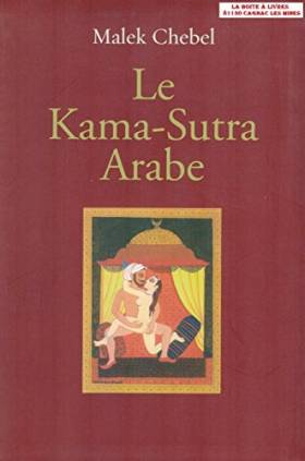 Le Kama-Sutra arabe : Deux...