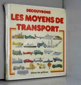 Collectif - Decouvrons les moyens de transport
